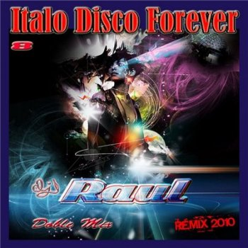 Italo Disco Forever Mix - Eight Mission (2010)