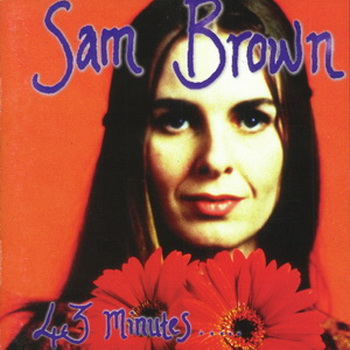 Sam Brown - 43 Minutes (1993)