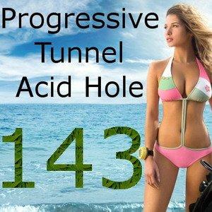 Progressive Tunnel - Acid Hole - 143 (28.04.2010)