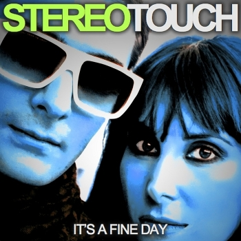 Stereo Touch - It's A Fine Day (2010)
