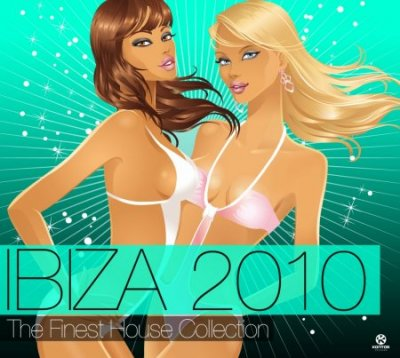 Ibiza 2010 The Finest House Collection (2010)