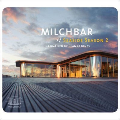 Milchbar Seaside Season 2 (Compiled By Blank And Jones) 2010