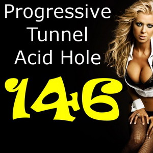Progressive Tunnel - Acid Hole - 146 (01.05.2010)