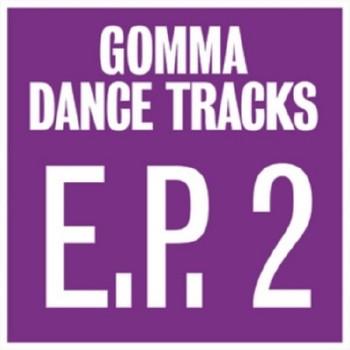 Gomma Dance Tracks EP 2 (2010)