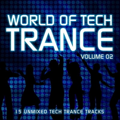 World Of Tech Trance Volume 02 (2010)
