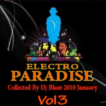Electro Paradise January Vol.3 (Collected By Dj Blaze) (2010)