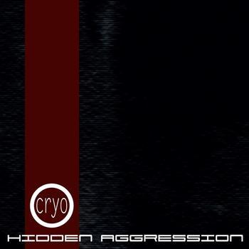 Cryo - Hidden Aggression: Limited Edition (2010)