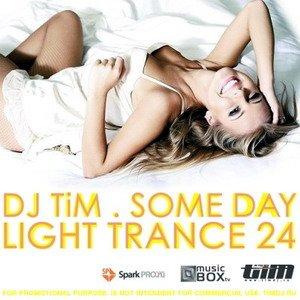 "Dj TiM - Light trance 24 ""Some day"" (2010)"