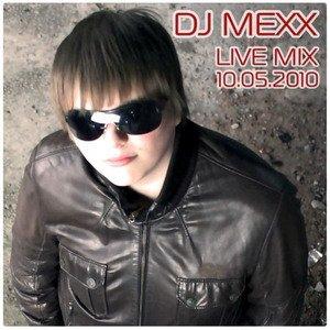 DJ MEXX - LIVE MIX (10.05.2010)