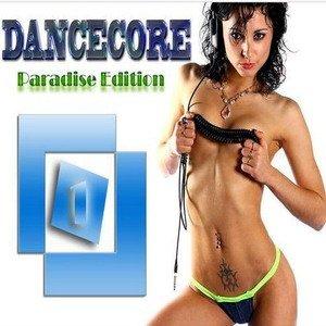 Dancecore Paradise Edition #1 (2010)