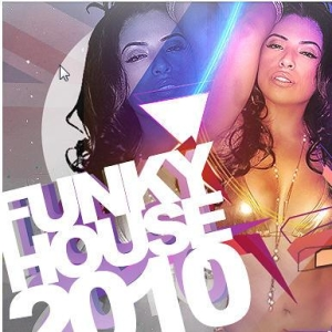 The Best Of UK 2010 – Funky House Edition (2010)