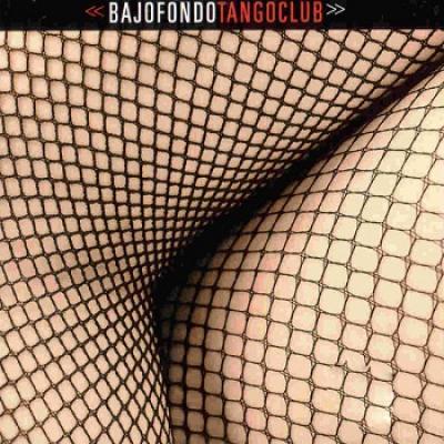 Bajofondo Tango Клубная (2010)