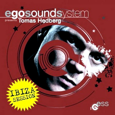 Ego Sound System Presents Tomas Hedberg (Ibiza Session) (2010)