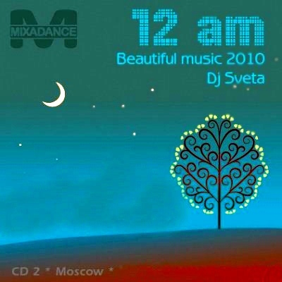 DJ Sveta - 12PM & 12AM (Beautiful music 2010) - 2CD (31/05/2010)