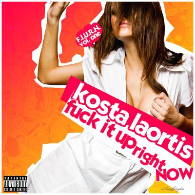 Kosta Laortis - F.I.U.R.N (Fuck It Up Right Now) Vol.1 (2010)