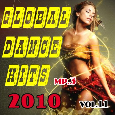 Global dance hits - Vol. 11 (2010)