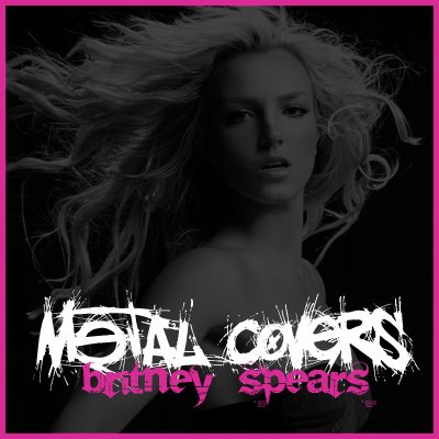 VA - Britney Spears - Metal Covers (2008)