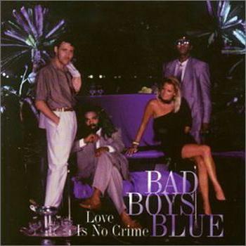 Bad Boys Blue - Love Is No Crime (1987)