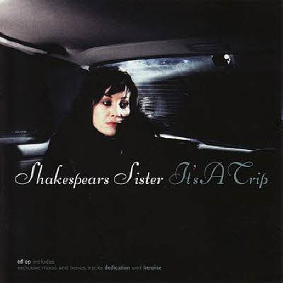 Shakespears Sister – Its A Trip (2010)