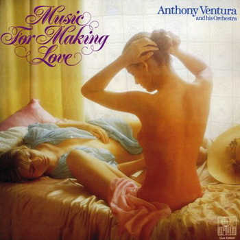 Anthony Ventura and his Orchestra - Music For Making Love (1979)