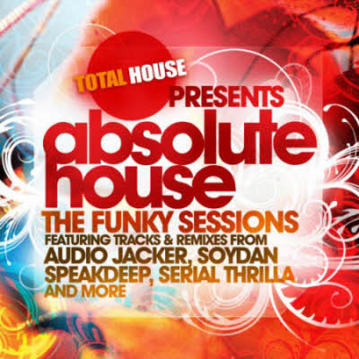 Absoulte House (The Funky Sessions) (2010)
