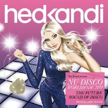 Hed Kandi Nu Disco Worldwide 2010