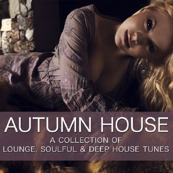 Autumn House - A Collection Of Lounge & Deep House Tunes (2010)