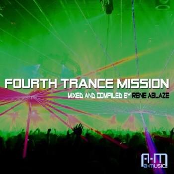 Rene Ablaze Presents Fourth Trance Mission (2010)