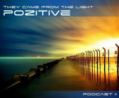 Dj Pozitive-They Came From The Light Podcast 2 (2011)