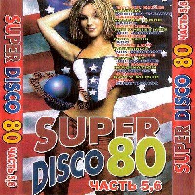 Super Disco 80 Часть 5,6 (2010)