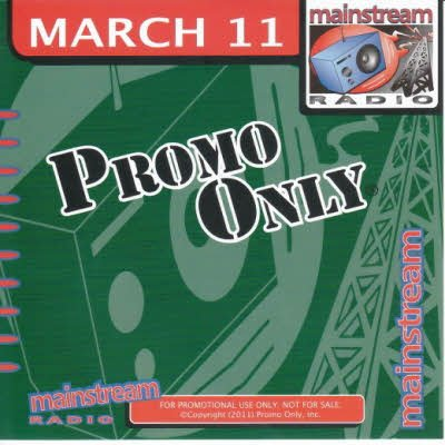 Promo Only Mainstream Radio March 2011 (2011)