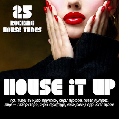 House It Up - 25 Rocking House Tunes (2011)