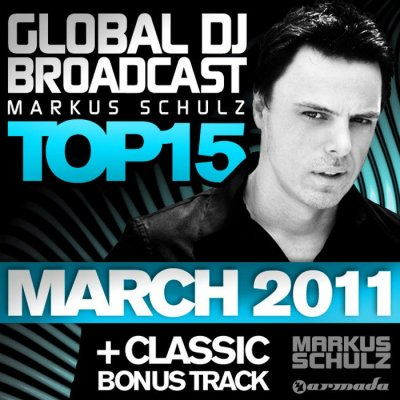 Global DJ Broadcast Top 15 March 2011 (2011)