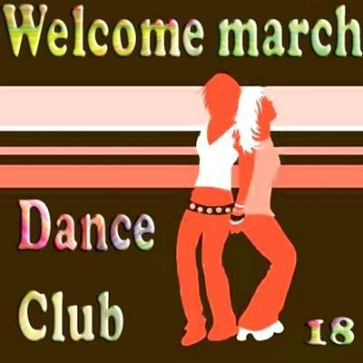 Welcome march dance club vol 18 (2011)