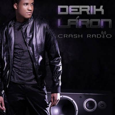 Derik LaRon - Crash Radio (2011)