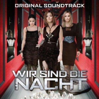 OST - Вкус ночи / Wir sind die Nacht (2011)