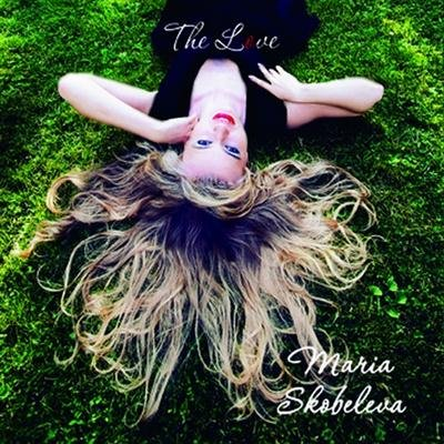 Maria Skobeleva - The Love (2011)