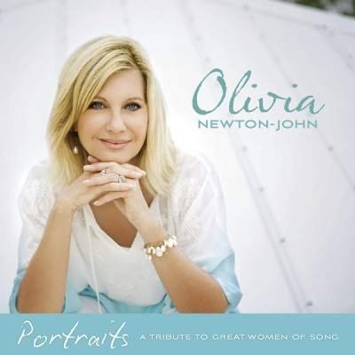 Olivia Newton-John - Portraits A Tribute To Great Women Of Song (2011)