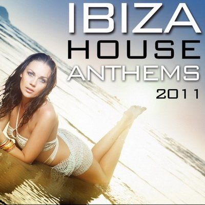Ibiza House Anthems (2011)