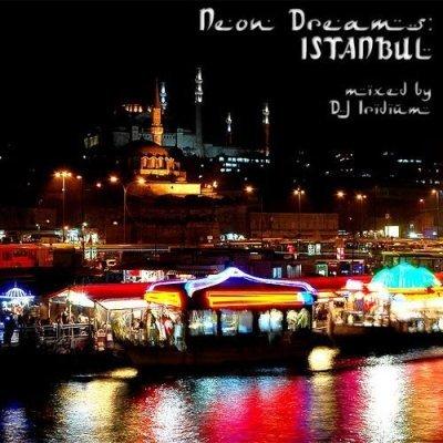 DJ Iridium - Neon Dreams: Istanbul (2011)