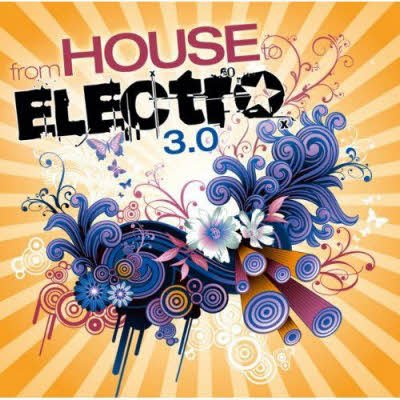 From House To Electro 3.0 (2011)
