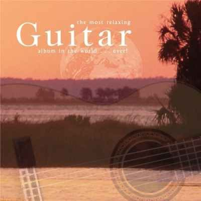 The Most Relaxing Guitar Album In The World (2005)