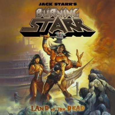 Jack Starr's Burning Starr - Land Of The Dead (2011)