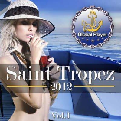 Global Player Saint Tropez 2012, Vol.1 (2011)