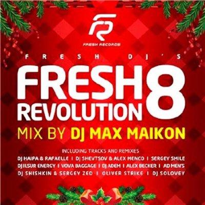 Fresh Revolution Vol.8 (Mix by DJ Max Maikon) (2011)
