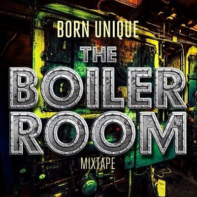Born Unique - Boiler Room (Mixtape)(2012)