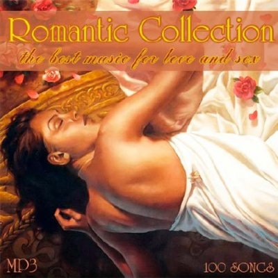 Romantic Collection - The Best Music for Love and Sex (2012)