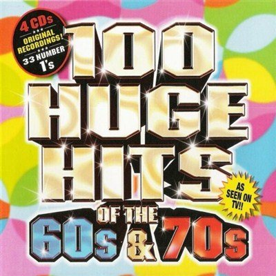 100 Huge Hits Of The 60's - 70's (2007) FLAC