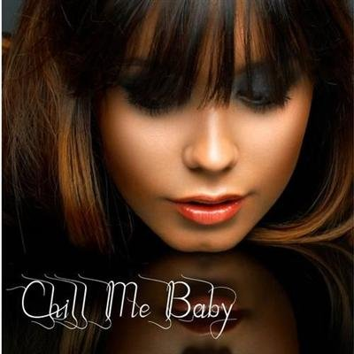 Chill Me Baby (2012)
