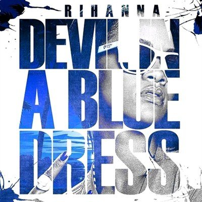 Rihanna - Devil In A Blue Dress (2012)